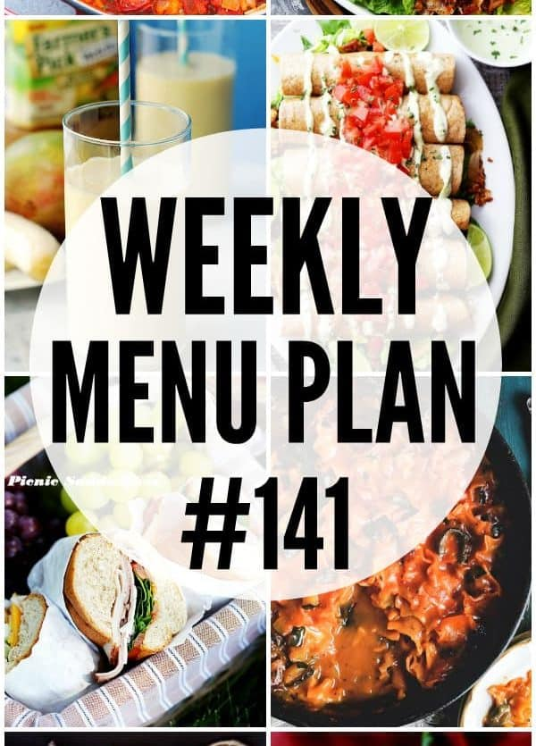 WEEKLY MENU PLAN (#141) -A delicious collection of dinner, side dish and dessert recipes to help you plan your weekly menu and make life easier for you!
