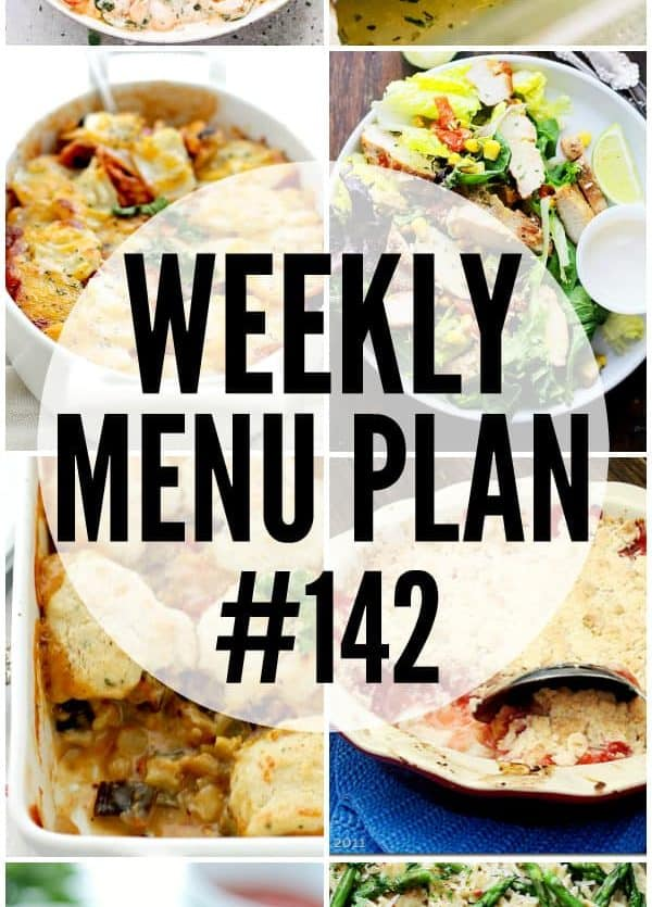 WEEKLY MENU PLAN (#142) -A delicious collection of dinner, side dish and dessert recipes to help you plan your weekly menu and make life easier for you!