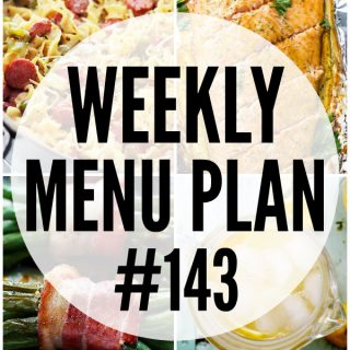 WEEKLY MENU PLAN (#143) -A delicious collection of dinner, side dish and dessert recipes to help you plan your weekly menu and make life easier for you!