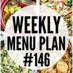 WEEKLY MENU PLAN (#146) - A delicious collection of dinner, side dish and dessert recipes to help you plan your weekly menu and make life easier for you!