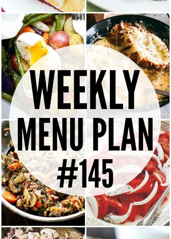 WEEKLY MENU PLAN (#145) - A delicious collection of dinner, side dish and dessert recipes to help you plan your weekly menu and make life easier for you!