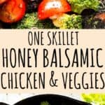 One Skillet Honey Balsamic Chicken & Veggies | Chicken Breast Recipe