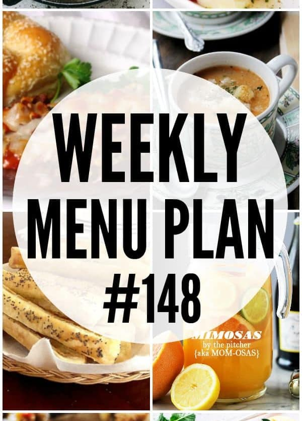 WEEKLY MENU PLAN (#148) - A delicious collection of dinner, side dish and dessert recipes to help you plan your weekly menu and make life easier for you!