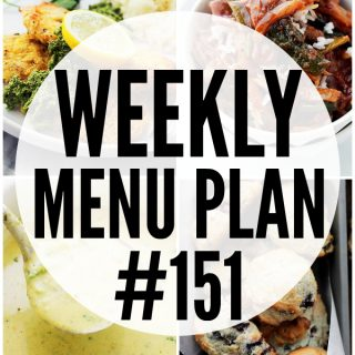 WEEKLY MENU PLAN (#151) -A delicious collection of dinner, side dish and dessert recipes to help you plan your weekly menu and make life easier for you!
