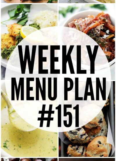 WEEKLY MENU PLAN (#151) - A delicious collection of dinner, side dish and dessert recipes to help you plan your weekly menu and make life easier for you!