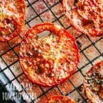 Parmesan Tomato Chips Recipe | Preserving Tomatoes