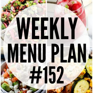 WEEKLY MENU PLAN (#152) - A delicious collection of dinner, side dish and dessert recipes to help you plan your weekly menu and make life easier for you!