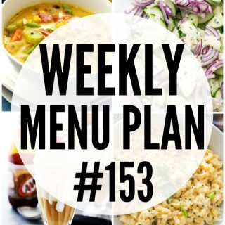 WEEKLY MENU PLAN (#153) - A delicious collection of dinner, side dish and dessert recipes to help you plan your weekly menu and make life easier for you!