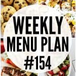 WEEKLY MENU PLAN (#154) -A delicious collection of dinner, side dish and dessert recipes to help you plan your weekly menu and make life easier for you!