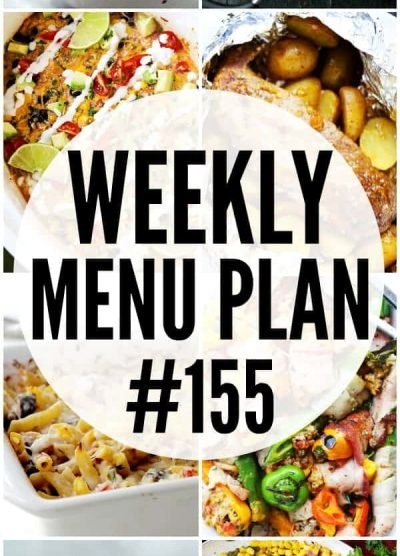 WEEKLY MENU PLAN (#155) - A delicious collection of dinner, side dish and dessert recipes to help you plan your weekly menu and make life easier for you!