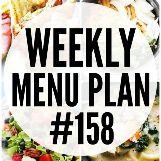 WEEKLY MENU PLAN (#158) -A delicious collection of dinner, side dish and dessert recipes to help you plan your weekly menu and make life easier for you! #menuplan #mealplan #dinnerrecipes #weeklymealplan