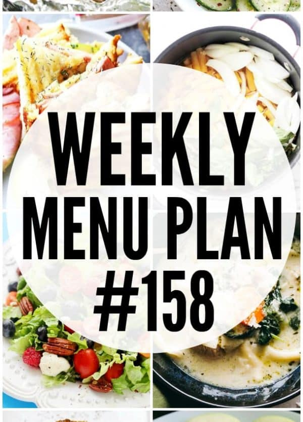 WEEKLY MENU PLAN (#158) - A delicious collection of dinner, side dish and dessert recipes to help you plan your weekly menu and make life easier for you! #menuplan #mealplan #dinnerrecipes #weeklymealplan