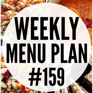 WEEKLY MENU PLAN (#159) -A delicious collection of dinner, side dish and dessert recipes to help you plan your weekly menu and make life easier for you!