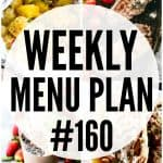 WEEKLY MENU PLAN (#160) - A delicious collection of dinner, side dish and dessert recipes to help you plan your weekly menu and make life easier for you!