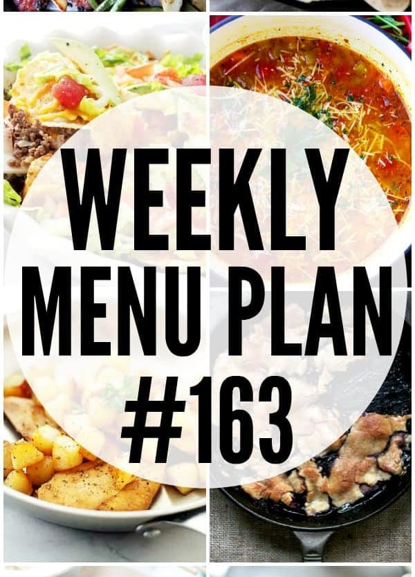 WEEKLY MENU PLAN (#163) - A delicious collection of dinner, side dish and dessert recipes to help you plan your weekly menu and make life easier for you! #menuplan #mealplan #mealprep #dinnerrecipes