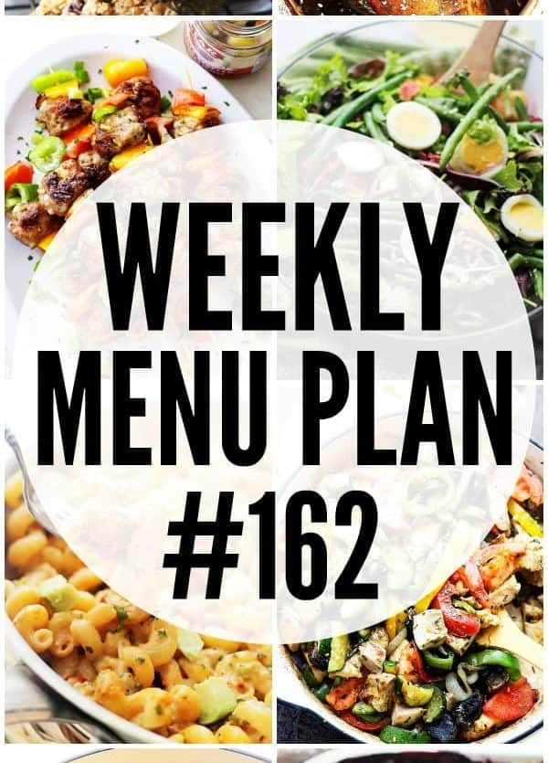 WEEKLY MENU PLAN (#162) - A delicious collection of dinner, side dish and dessert recipes to help you plan your weekly menu and make life easier for you!