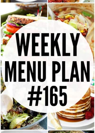WEEKLY MENU PLAN (#165) -A delicious collection of dinner, side dish and dessert recipes to help you plan your weekly menu and make life easier for you.