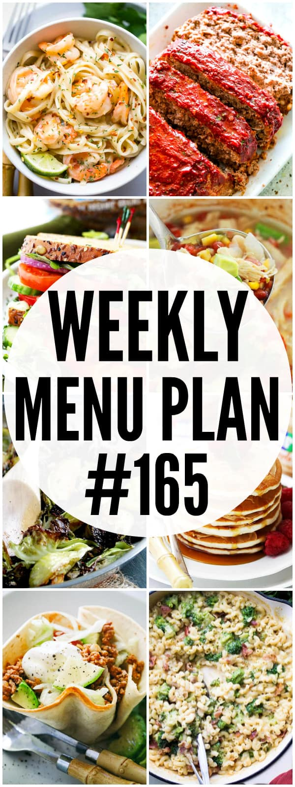 WEEKLY MENU PLAN (#165) - A delicious collection of dinner, side dish and dessert recipes to help you plan your weekly menu and make life easier for you.