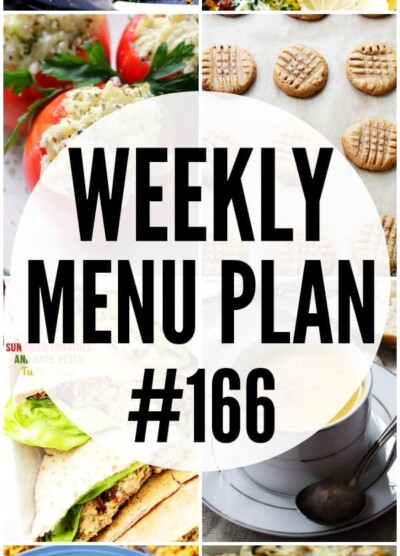 WEEKLY MENU PLAN (#166) -A delicious collection of dinner, side dish and dessert recipes to help you plan your weekly menu and make life easier for you!