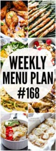 WEEKLY MENU PLAN (#168) - A delicious collection of dinner, side dish and dessert recipes to help you plan your weekly menu and make life easier for you! #mealplan #mealprep #menuprep #menuplan #dinnerrecipes #weeklymealplan #family #kids