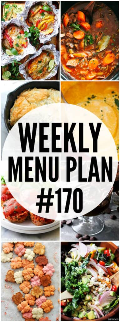 WEEKLY MENU PLAN (#170) -A delicious collection of dinner, side dish and dessert recipes to help you plan your weekly menu and make life easier for you!