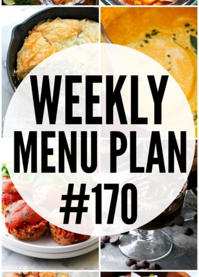 WEEKLY MENU PLAN (#170) - A delicious collection of dinner, side dish and dessert recipes to help you plan your weekly menu and make life easier for you!