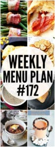 WEEKLY MENU PLAN (#172) -A delicious collection of dinner, side dish and dessert recipes to help you plan your weekly menu and make life easier for you!