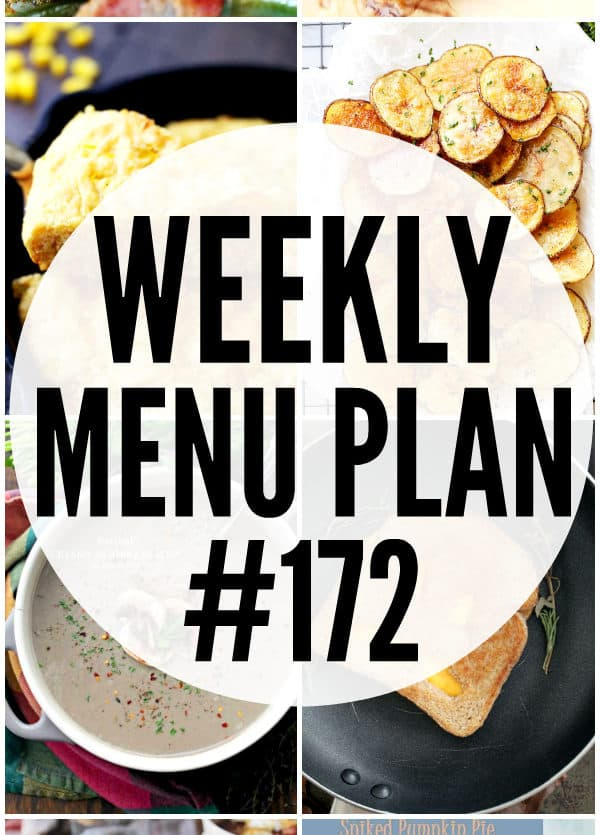 WEEKLY MENU PLAN (#172) - A delicious collection of dinner, side dish and dessert recipes to help you plan your weekly menu and make life easier for you!