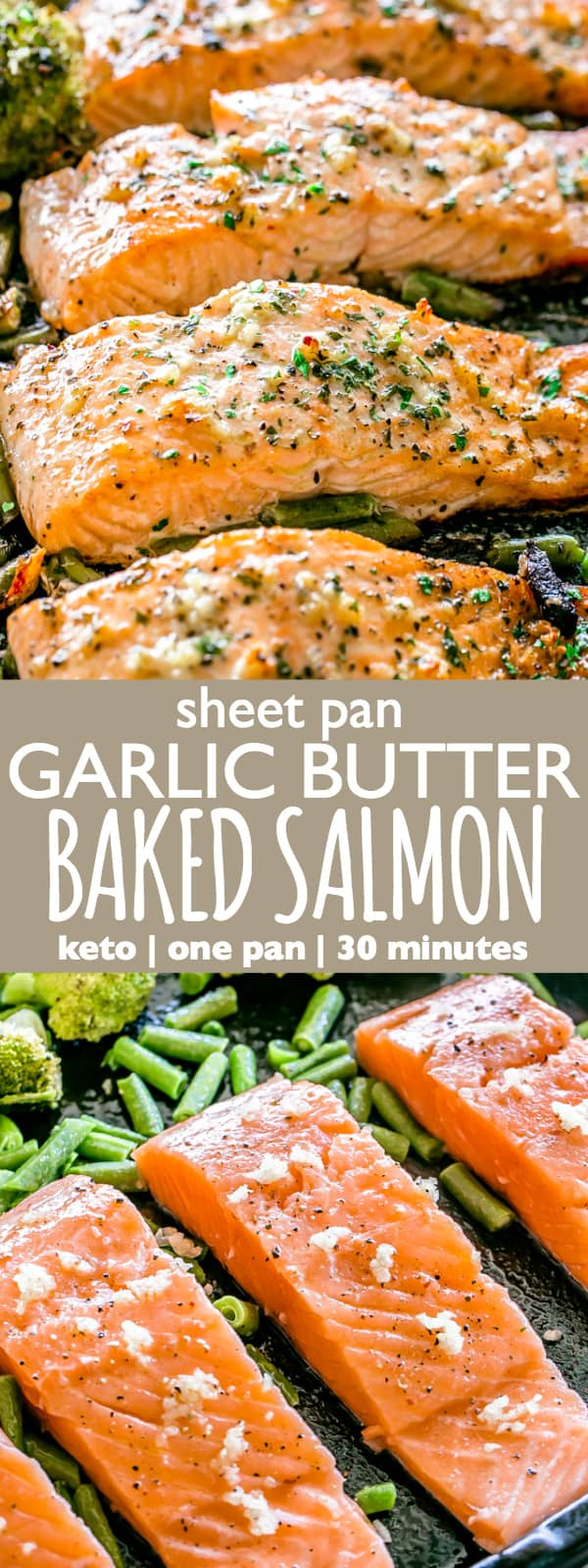Garlic Butter Baked Salmon - Tender and juicy salmon brushed with an incredible garlic butter sauce and baked on a sheet pan with your favorite veggies. This delicious baked salmon takes just a few minutes of prep and makes for a perfect weeknight meal in just 30 minutes. #salmon #bakedsalmon #garlic #butter #keto #ketorecipes #broccoli #sheetpandinners #onepot #30minutemeal #easydinner #easyrecipe #seafood #salmon