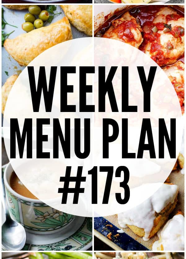 WEEKLY MENU PLAN (#173) - A delicious collection of dinner, side dish and dessert recipes to help you plan your weekly menu and make life easier for you!