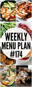 WEEKLY MENU PLAN (#174) -A delicious collection of dinner, side dish and dessert recipes to help you plan your weekly menu and make life easier for you!