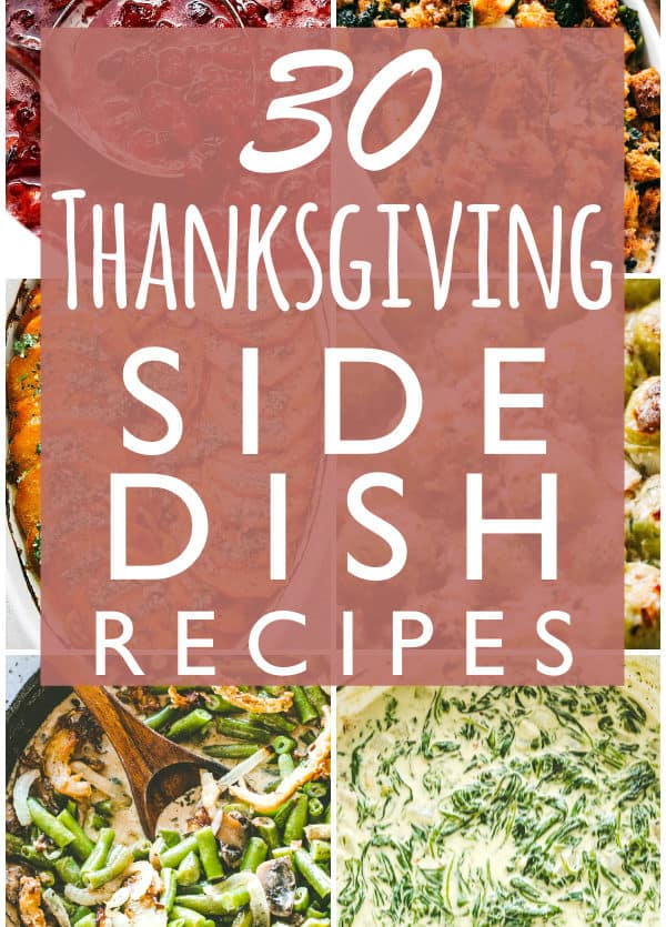 30 Thanksgiving Side Dish Recipes | Easy Holiday Side Dish Recipe Ideas