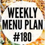 WEEKLY MENU PLAN (#180)