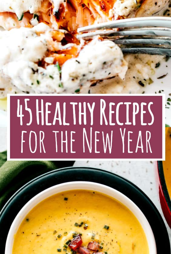 45 Healthy Recipes for the New Year | Breakfast, Dinner & Dessert Ideas!