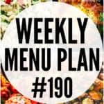WEEKLY MENU PLAN (#190)