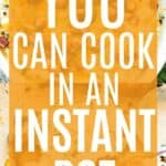 13 Things You Can Cook In An Instant Pot