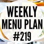 WEEKLY MENU PLAN (#219)