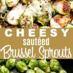 cheesy sauteed brussels sprouts pin image