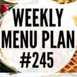 WEEKLY MENU PLAN (#245)