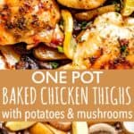 baked chicken thighs with potatoes and mushrooms pinterest image