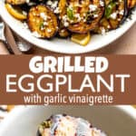 Grilled Eggplant with Garlic Vinaigrette long pinterest image