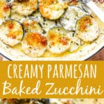 Creamy Parmesan Baked Zucchini long pinterest image