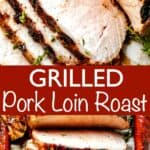 Grilled Pork Loin Roast long pinterest image