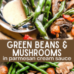 Green Beans and Mushrooms in Cream Sauce two picture collage pin