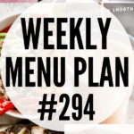 WEEKLY MENU PLAN (#294)