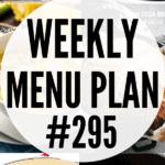 WEEKLY MENU PLAN (#295)