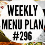 WEEKLY MENU PLAN (#296)