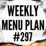 WEEKLY MENU PLAN (#297)