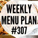 WEEKLY MENU PLAN (#307)