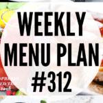 WEEKLY MENU PLAN (#312)